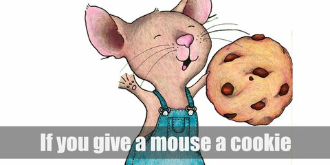 If you give a mouse a cookie costume is simply put together a denim bib overall and mouse nose and ears! You can also carry a cookie-shaped pillow to complete the costume!