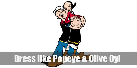 Olive Oyl costume is a red sweater with white collar, black skirt, and brown ankle boots. She ties her hair in a bun. Popeye costume is a black sailor's shirt, blue pants with yellow belt, a sailor's hat, and his signature tobacco pipe. He also has an anchor tattoo on his arm.
