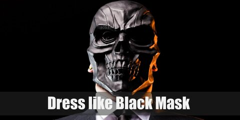 Black Mask wears a full-head skull-like mask in carbon black color. He is often seen wearing a neat business suit, especially the white one with a black shirt, black gloves, a white necktie, white business pants, and white formal shoes.