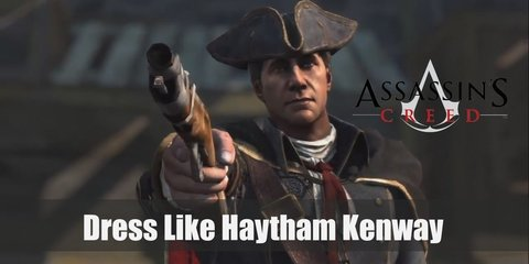 Haytham Kenway outfit is very piratical in appearance and adds to his air of uniqueness. It's not a very easy outfit to put together and will require a dedicated individual to commit to