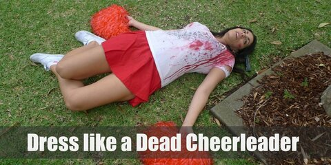 For dead cheerleader outfit, you will need a cheerleader's uniform, pompoms,  white sneakers, fake blood, and FX makeup.
