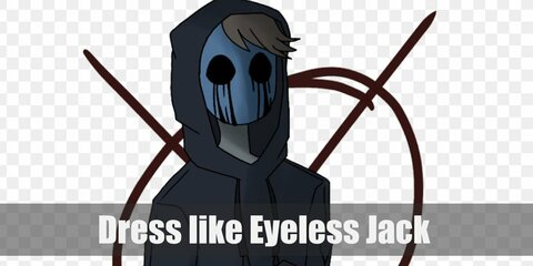 Eyeless Jack is indeed presumed to be eyeless since he has two deep black holes where his eyes should be. He also wears a dark hoodie and dark pants.