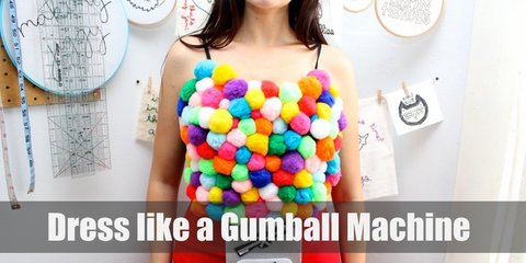 Even you can be a gumball machine! Just wear a white shirt, a red skirt, and red leggings. Make sure to add colorful pompoms on your shirt for maximum effect.