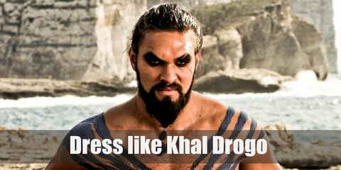 Khal Drogo looks every inch like the warrior king that he is. He wears nothing as a top and instead have three claw-like blue tattoos on each shoulder. He wears brown pants, a waist belt, brown boots, and arm guards. But is most known for his very long hair.