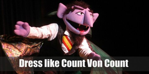 Count von Count's clothes are very reminiscent of a vampire's with his dashing 3-piece suit and billowing collared cape.